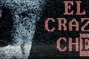 Quién es el Crazy Che