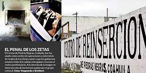 Zetas usaban penal de Piedras Negras como campo de exterminio